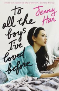 To All the Boys I've Loved Before by Jenny Han (2014)
