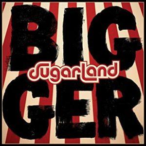 sugarlandbigger