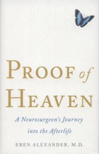 Proof of Heaven: A Neurosurgeon's Journey into the Afterlife by Eben Alexander (2012)