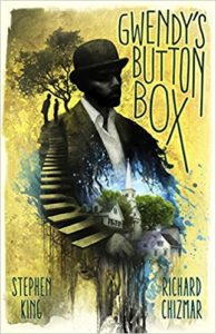 Gwendy's Button Box by Stephen King and Richard Chizmar (2017)