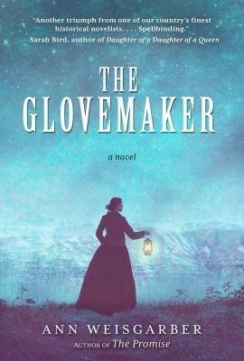 The Glovemaker by Ann Weisgarber (2019)
